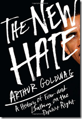 The Hew Hate: A History of Fear and Loathing on the Populist Right book cover