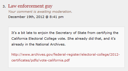comment left at Taitz web site about the vote already having been tallied. Comment in moderation.
